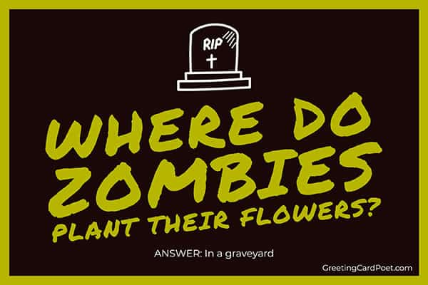 Where do zombies plant their flowers - funny riddles