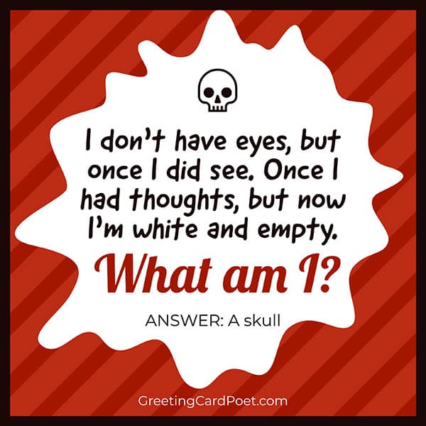 A skull - what am I riddles