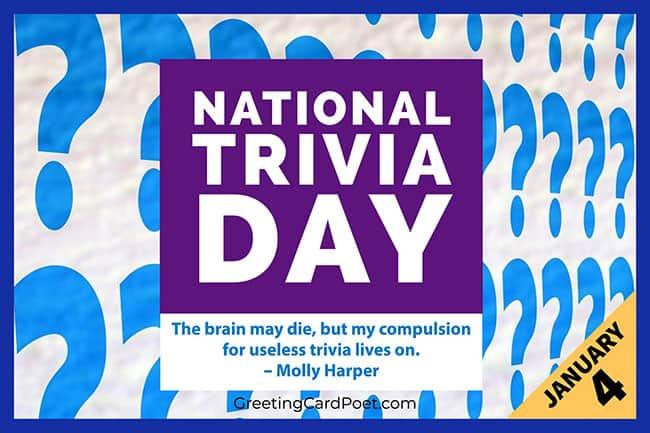National Trivia Day - January 4