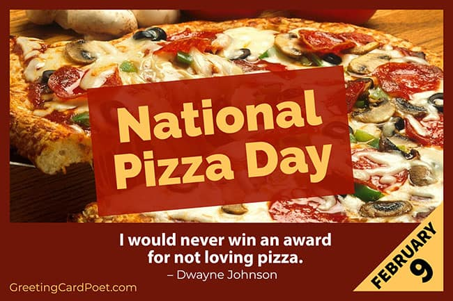 National Pizza Day is February 9