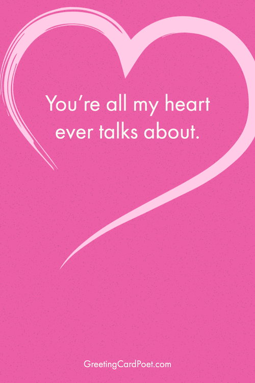 You're all my heart ever talks about - Valentine's Day Captions meme