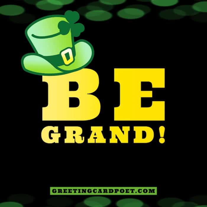 Be Grand - St. Patrick's Day captions