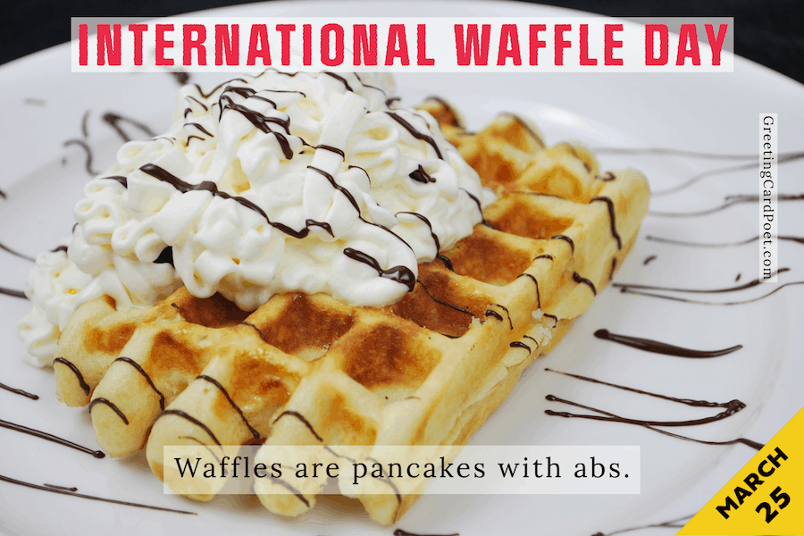 International Waffle Day - March 25