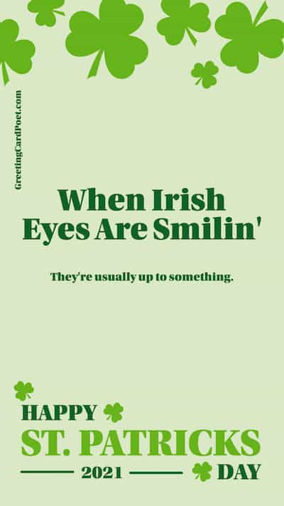 When Irish eyes are smiling - St. Patrick's Day captions