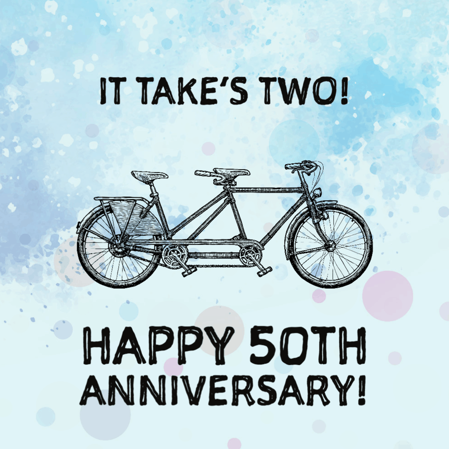It takes two - Happy 50th Anniversary message
