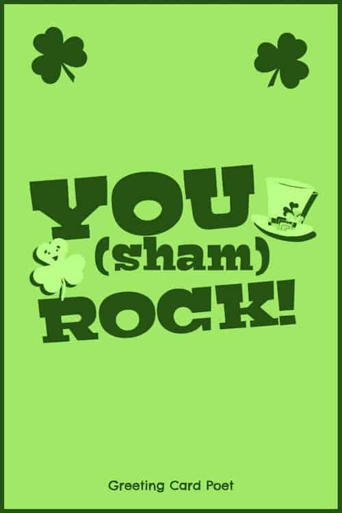 You sham-rock - St. Patrick's Day captions