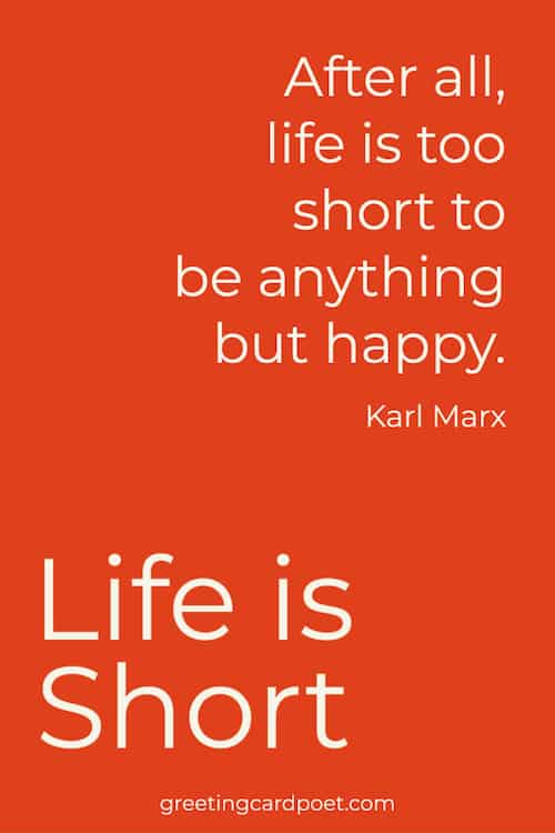 Life is too short to be anything but happy meme