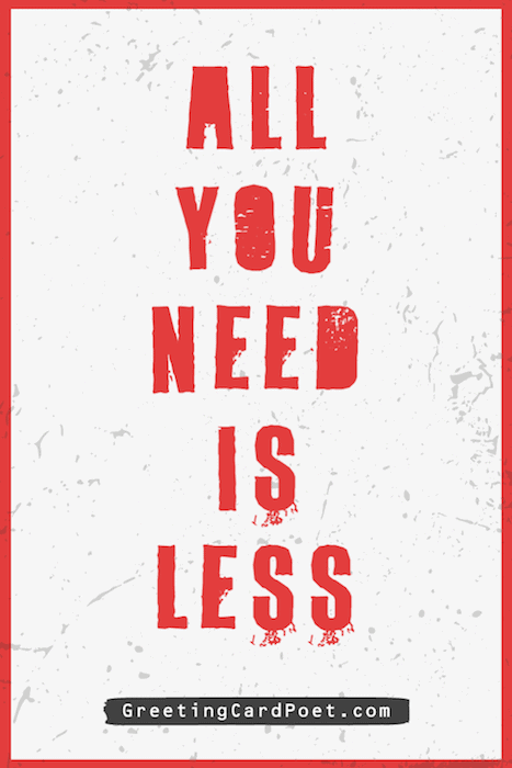 All you need is less - sustainability quotes