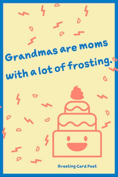 Grandmas are moms with lots of frostiing meme
