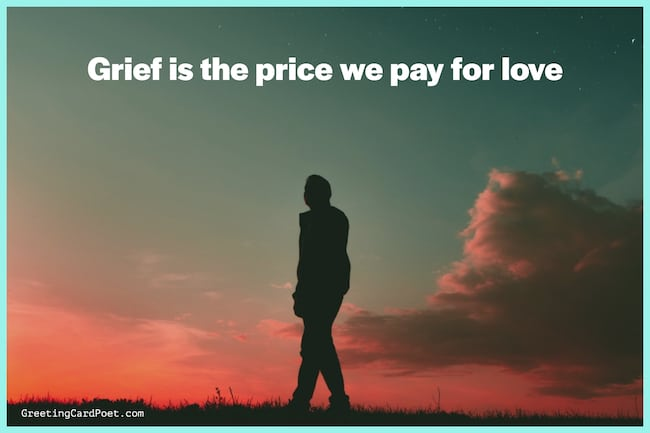 Grief is the price we pay for love