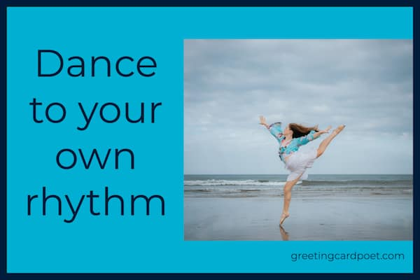 Dance to your own rhythm