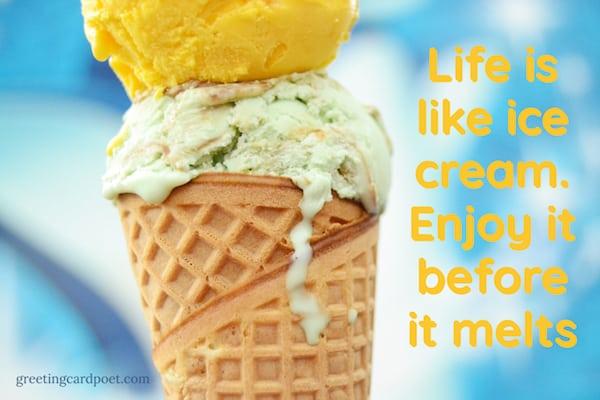 Life is Like Ice Cream